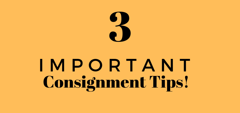 3 tips to consign used goods. Earn money consigning today with To Be Continued.